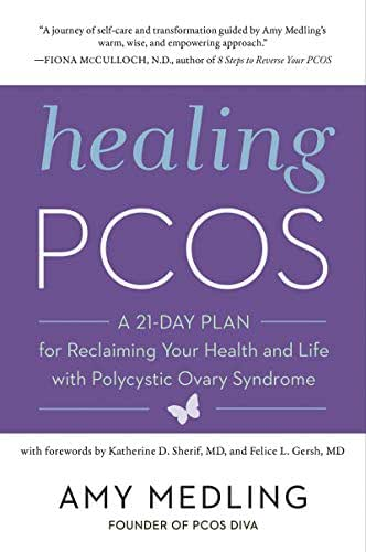 Healing PCOS: A 21-Day Plan for Reclaiming Your Health and Life with Polycystic Ovary Syndrome