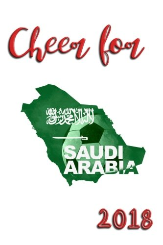 Cheer For Saudi Arabia 2018: World Cup 2018 Notebook with 150 Lined Pages - 6
