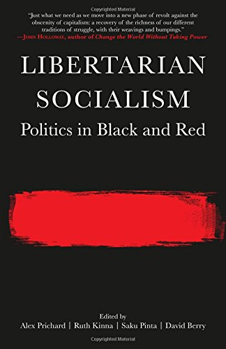Libertarian Socialism: Politics in Black and Red PDF