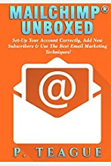 MailChimp® Unboxed: The Complete MailChimp® Guide For Beginners Paperback
