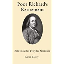 Poor Richard's Retirement: Retirement for Everyday Americans