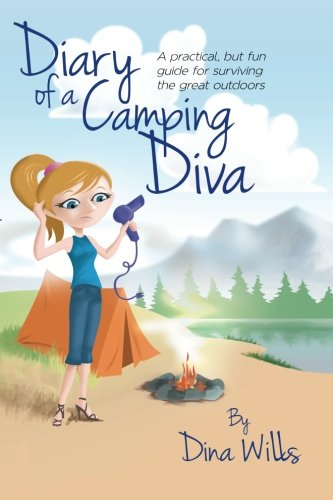 Download Diary of a Camping Diva: A practical, but fun guide for surviving the great outdoors pdf