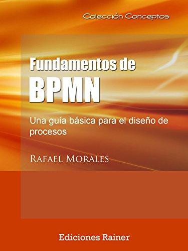 Fundamentos de BPMN: Una guía básica para el diseño de procesos (Colección Conceptos nº 1) (Spanish Edition)