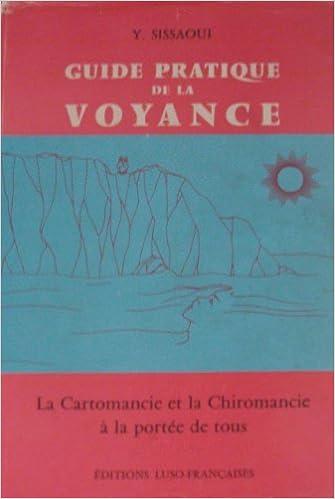 Guide pratique de la voyance La cartomancie et la chiromancie à la portée  de tous 443af00d0140