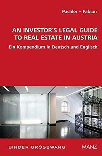 An Investor's Legal Guide to Real Estate in Austria: Ein Kompendium in Deutsch und Englisch