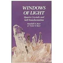 Windows of Light: Using Quartz Crystals As Tools for Self-Transformation