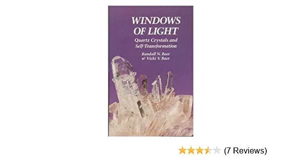 Amazon.com: Windows Of Light: Using Quartz Crystals As Tools For  Self Transformation (9780060603250): Randall N. Baer, Vicki Vittitow Baer:  Books