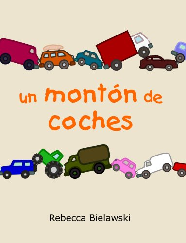 Un Montón de Coches (Spanish Edition) by [Bielawski, Rebecca]