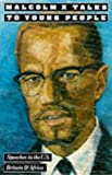 Malcolm X Talks to Young People - Speeches in the United States, Britain and Africa