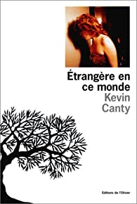 Étrangère en ce monde par Kevin Canty