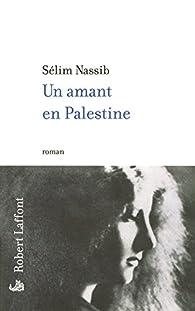 Un amant en Palestine par Sélim Nassib