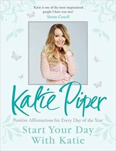 Start Your Day With Katie: 365 Affirmations for a Year of Positive Thinking
