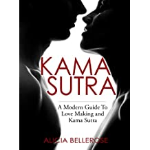 Kama Sutra: A Modern Guide To Love Making and Kama Sutra (Kama Sutra Book, Kama Sutra Positons, Sex Positions, Love Making, Kamasutra)