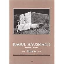 Raoul Hausmann, Architect: Ibiza 1933-1936
