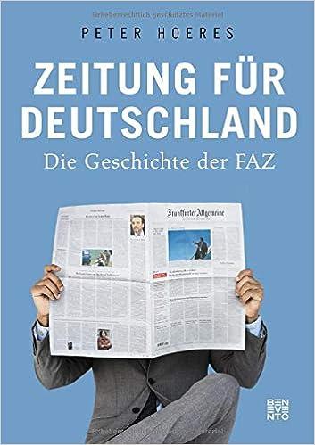 Zeitung für Deutschland: Die Geschichte der FAZ