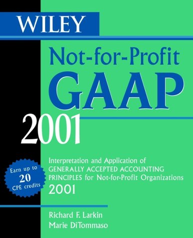 Wiley Not-For-Profit GAAP 2001: Interpretation and Application of Generally Accepted Accounting Standards for Not-for-Profit Organizations 2001
