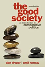 The Good Society: An Introduction to Comparative Politics (2nd Edition) (Paperback)