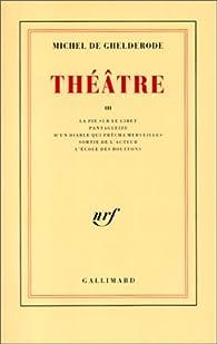 Théâtre, tome 3 par Michel de Ghelderode