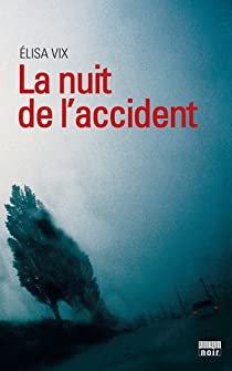La nuit de l'accident par Vix