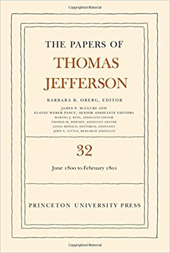 The Papers of Thomas Jefferson, Volume 32: 1 June 1800 to 16 February 1801