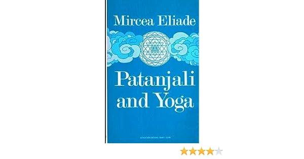 Patanjali and Yoga: Mircea Eliade, Charles Lam Markmann ...
