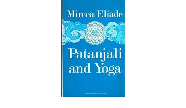 Patanjali and Yoga: Amazon.es: Mircea Eliade: Libros en ...