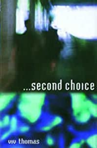 Second Choice: Embracing Life as It Is Viv Thomas and Eugene Peterson