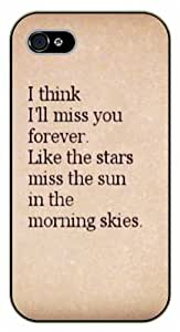 iPhone 5 / 5s I think I'll miss you forever. Like the stars miss the sun in the morning skies - black plastic case / Life quotes, inspirational and motivational / Surelock Authentic