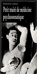 Petit traité de médecine psychosomatique