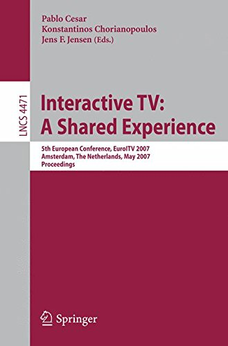 Interactive TV: A Shared Experience: 5th European Conference, EuroITV 2007, Amsterdam, the Netherlands, May 24-25, 2007,