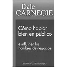 Como hablar bien en publico: e influir en los hombres de negocios (Spanish Edition)