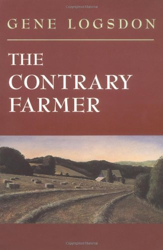 The Contrary Farmer (Real Goods Independent Living Book) by [Logsdon, Gene]