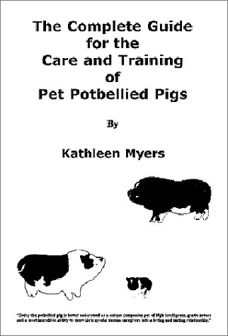 Download The Complete Guide for the Care and Training of Pet Potbellied Pigs - Revised Edition pdf