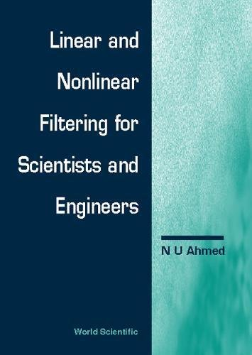 Linear & Nonlinear Filtering for Engineers & Scientists (Applied Mathematics)