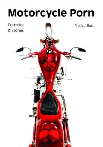 Download Motorcycle Porn: Portraits and Stories ebook