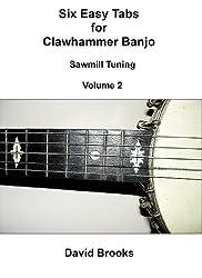 Six Easy Clawhammer Banjo Tabs - Sawmill Tuning Volume 2 (English Edition)
