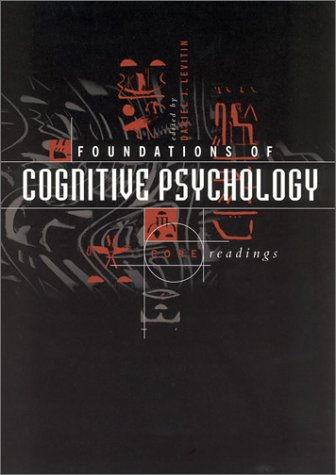 Foundations of Cognitive Psychology: Core Readings (The Organized Mind Daniel Levitin)