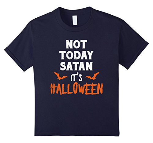 Kids Not Today Satan It's Halloween T-Shirt Costme 12 (Halloween Costme)