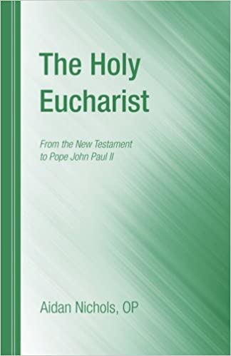 Book The Holy Eucharist: From the New Testament to Pope John Paul II