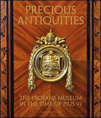 Preziose antichità. Il museo profano al tempo di Pio VI. Ediz. inglese por G. Cornini,C. Lega,H. E. Crombie