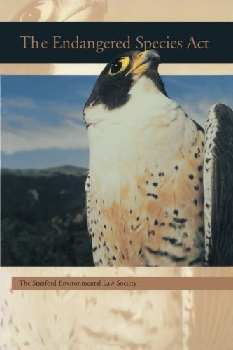 The Endangered Species Act (A Stanford Environmental Law Society handbook)