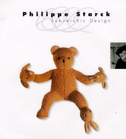 (PHILIPPE STARCK : SUBVERCHIC DESIGN)