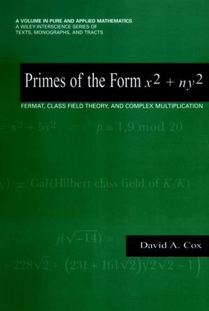 Primes of the Form x2 + ny2: Fermat, Class Field Theory, and Complex Multiplication