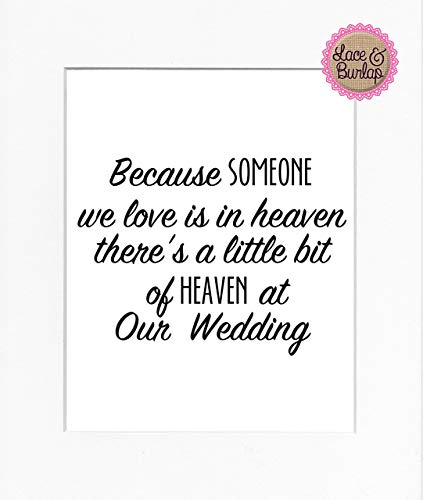 PRINT 8x10 Because Someone We Love is in Heaven There is a Little Bit of Heaven in Our Wedding/Print Sign UNFRAMED/Memorial Remembrance In Loving Memory Wedding Table Décor White -