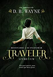 Traveler: Destinados a se encontrar (Destinados Livro 1)