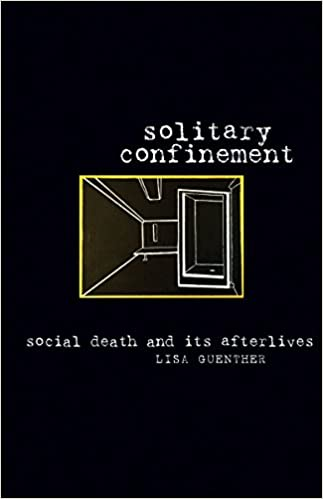 Solitary Confinement Social Death And Its Afterlives Amazon De Guenther Lisa Fremdsprachige Bucher