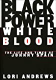img - for BLACK POWER, WHITE BLOOD: The Life and Times of Johnny Spain book / textbook / text book