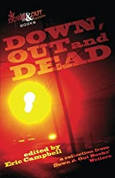Down, Out and Dead: A Collection from Down & Out Books' Authors
