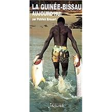 LA GUINEE-BISSAU AUJOURD'HUI
