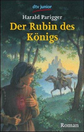 Der Rubin des Königs: Roman (dtv junior)